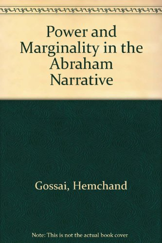 Power and Marginality in the Abraham Narrative By Hemchand Gossai
