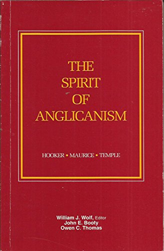 The Spirit of Anglicanism By William J. Wolf