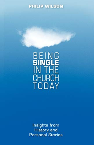 Being Single in the Church Today By Philip B Wilson