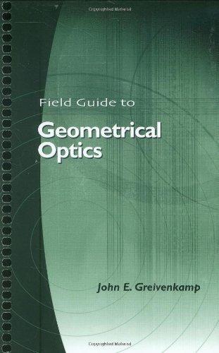 Field Guide to Geometrical Optics By John E. Greivenkamp
