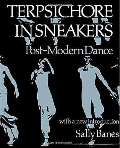 Terpsichore in Sneakers: Postmodern Dance (Wesleyan Paperback) By Sally Banes