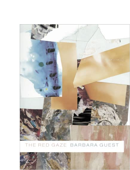 The Red Gaze By Barbara Guest