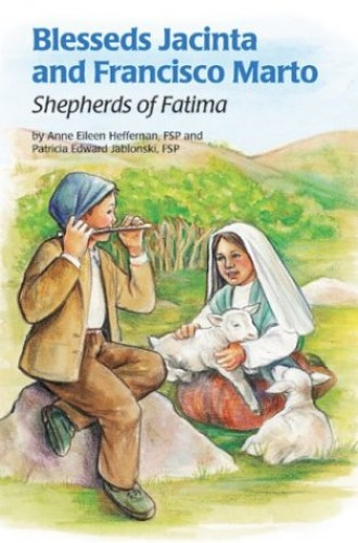 Blessed Jacinta and Francisco Marto By Anne E Heffernan