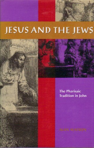 Jesus and the Jews By Alan Watson
