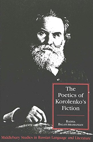 The Poetics of Korolenko's Fiction (Middlebury Studies in Russian Language and Literature) By Radha Balasubramanian