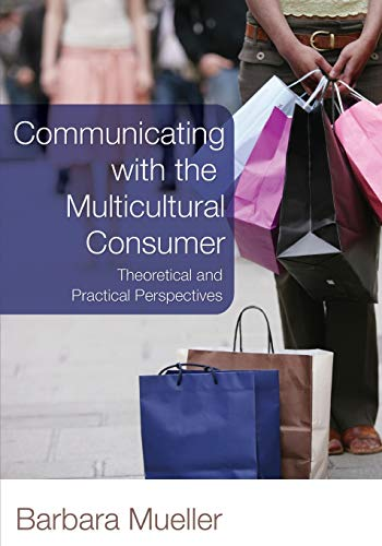 Communicating with the Multicultural Consumer By Barbara Mueller