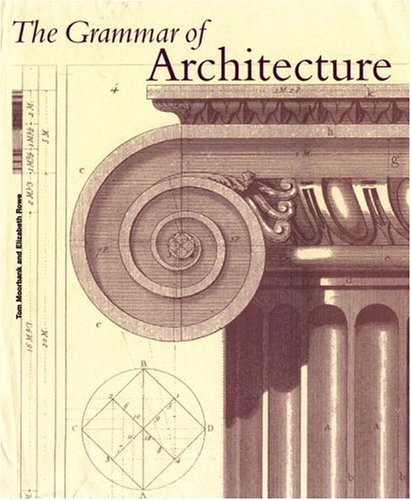 The Grammar of Architecture By Emily Cole