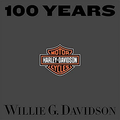 100 Years of Harley Davidson By Willie G. Davidson