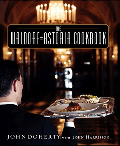 The Waldorf-Astoria Cookbook By John Doherty