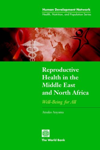 Reproductive Health in the Middle East and North Africa By Atsuko Aoyama