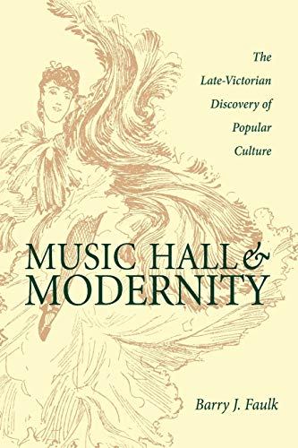 Music Hall and Modernity By Barry J. Faulk