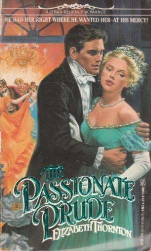Passionate Prude/The By Elizabeth Thornton