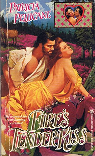 Fire's Tender Kiss By Patricia Pellicane