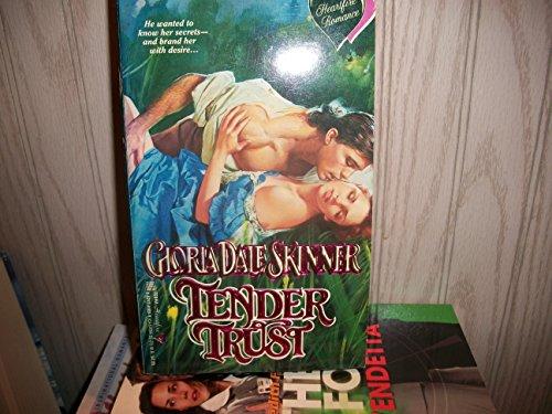 Tender Trust By Gloria Dale Skinner