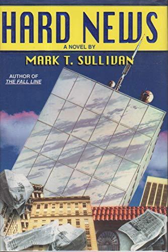 Hard News By Mark T Sullivan