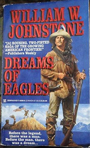Dreams of Eagles By William W. Johnstone