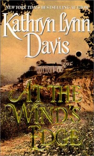 At the Wind's Edge By Kathryn Lynn Davis