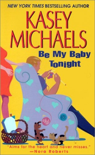 Be My Baby Tonight By Kasey Michaels