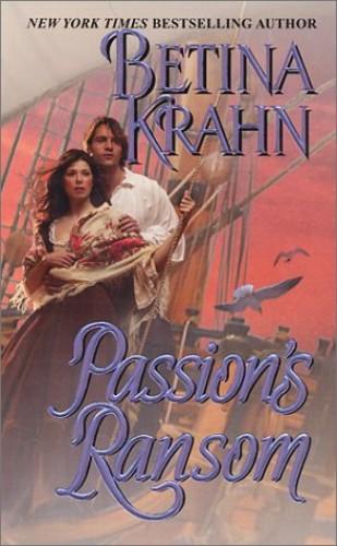 Passion's Ransom By Betina M. Krahn