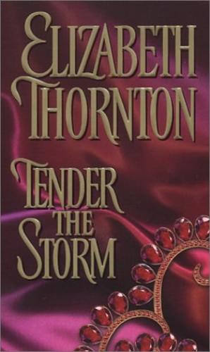Tender the Storm By Elizabeth Thornton