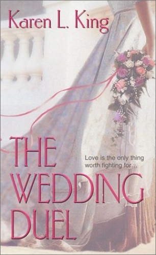 The Wedding Duel By Karen L. King