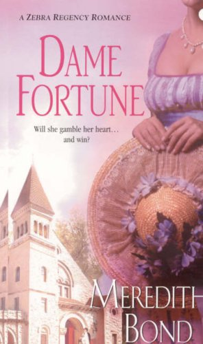 Dame Fortune By Meredith Bond