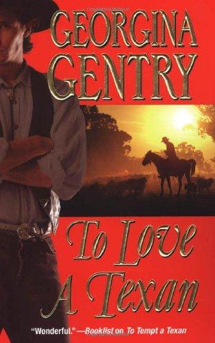 To Love a Texan By Georgina Gentry