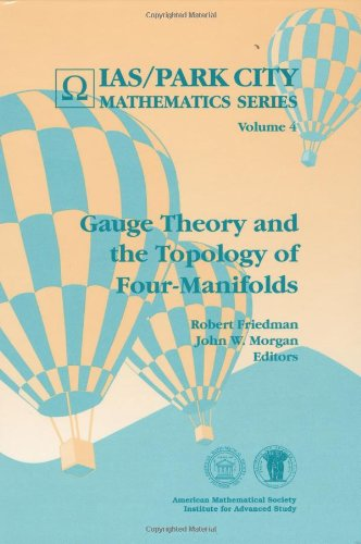 Gauge Theory and the Topology of Four-manifolds By Robert Friedman