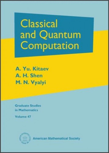 Classical and Quantum Computation By A. Yu. Kitaev