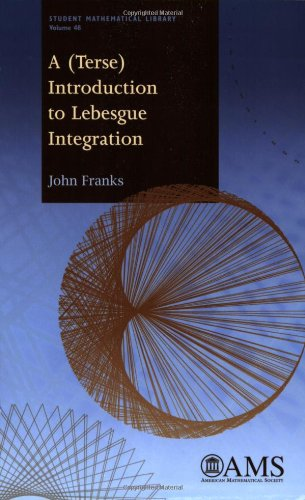 A (Terse) Introduction to Lebesgue Integration By John Franks