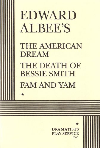 The American Dream, the Death of Bessie Smith, Fam and Yam By Edward Albee