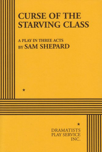 The Curse of the Starving Class By Sam Shepard