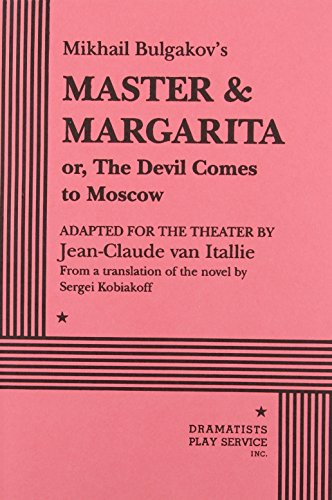 Mikhail Bulgakov's Master & Margarita or, the Devil Comes to Moscow By Mikhail Bulgakov