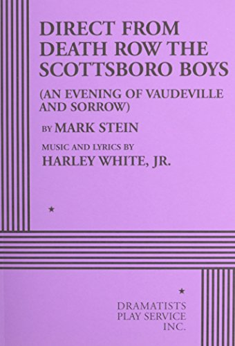 Direct from Death Row the Scottsboro Boys: An Evening of Vaudeville and Sorrow (Acting Edition for Theater Productions) By Mark Stein