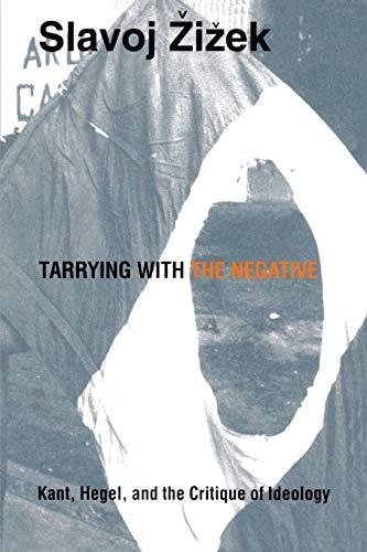 Tarrying with the Negative By Slavoj Zizek