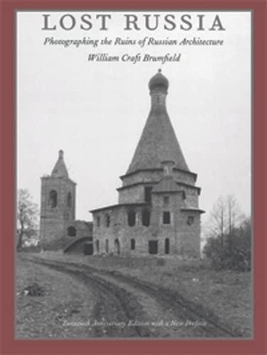 Lost Russia By William Craft Brumfield