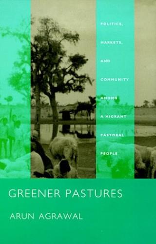 Greener Pastures By Arun Agrawal