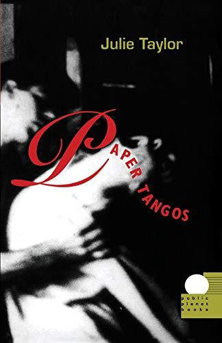 Paper Tangos (Public Planet Books) By Julie Taylor