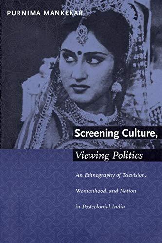 Screening Culture, Viewing Politics By Purnima Mankekar
