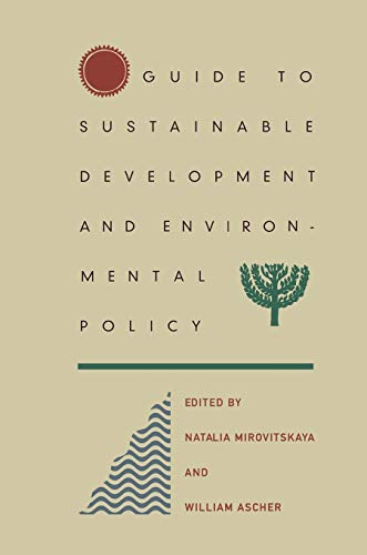 Guide to Sustainable Development and Environmental Policy By William L. Ascher