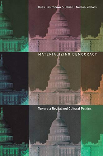 Materializing Democracy By Russ Castronovo