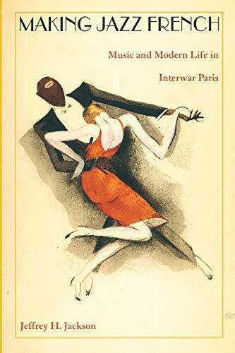 Making Jazz French By Jeffrey H. Jackson