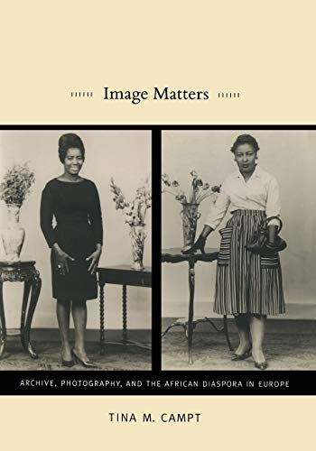 Image Matters By Tina M. Campt