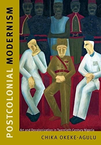 Postcolonial Modernism By Chika Okeke-Agulu