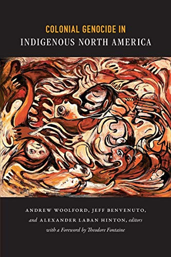 Colonial Genocide in Indigenous North America By Edited by Alexander Laban Hinton