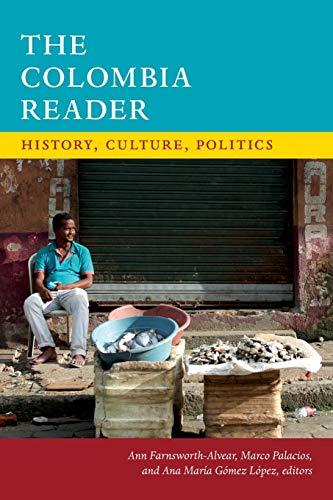 The Colombia Reader By Ann Farnsworth-Alvear