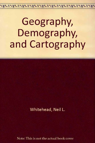 Geography, Demography, Cartography By Neil L. Whitehead