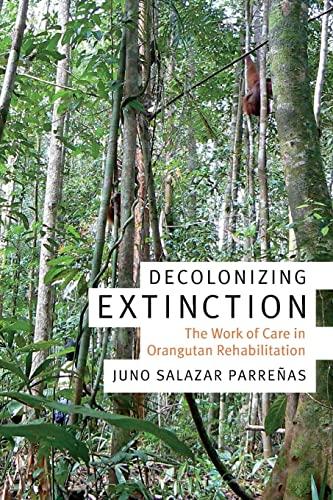 Decolonizing Extinction By Juno Salazar Parrenas
