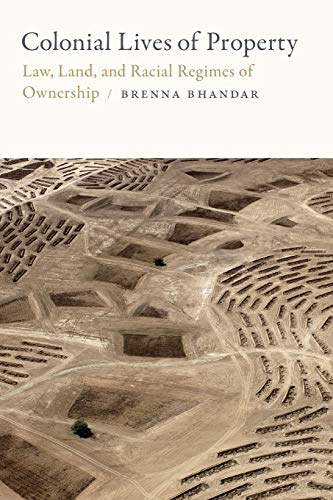 Colonial Lives of Property By Brenna Bhandar