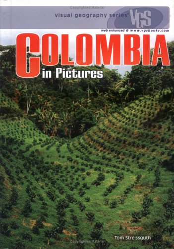 Colombia In Pictures By Tom Streissguth